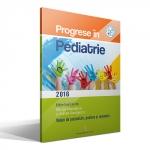 PROGRESE IN PEDIATRIE 2016