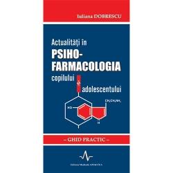 Actualitati in psiho-farmacologia copilului si adolescentului