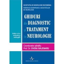 GHIDURI DE DIAGNOSTIC SI TRATAMENT IN NEUROLOGIE - EDITIA A 2-A