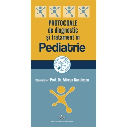 PROTOCOALE DE DIAGNOSTIC SI TRATAMENT IN PEDIATRIE - 2017